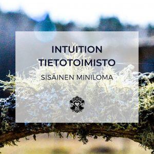 Sisäinen miniloma: Intuition tietotoimisto (Menesty sydämellä - Sisäisten matkojen matkatoimisto, www.menestysydamella.fi)