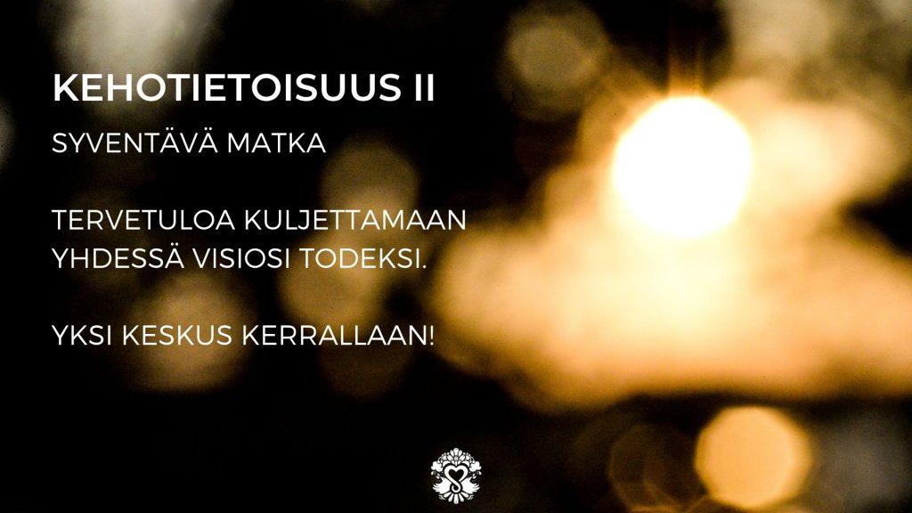 Kehotietoisuus II: Kuljeta visiosi todeksi - Menesty sydämellä - Sisäisten matkojen matkatoimisto - www.menestysydamella.fi